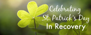 St. Patrick's Day Celebration in Recovery