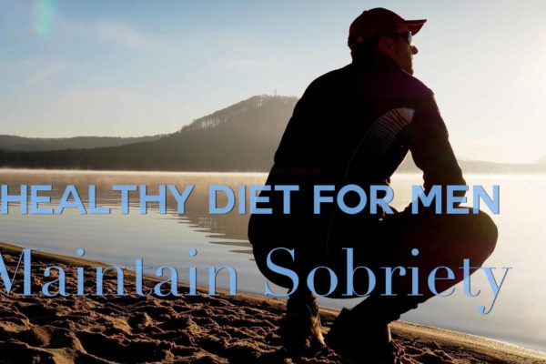 Diet for Men to Keep Sober