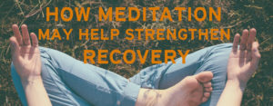 meditate addiction rehab